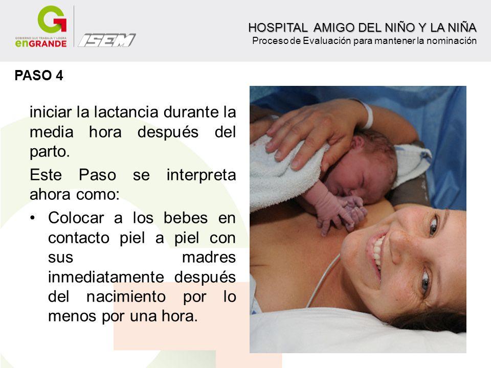 iniciar la lactancia durante la media hora después del parto.