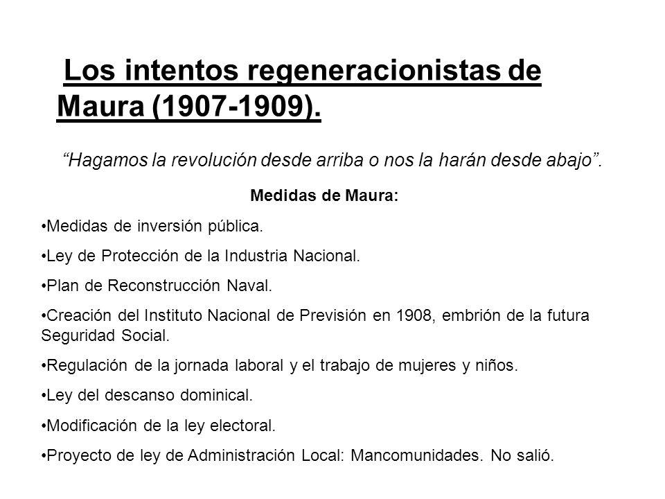 Los intentos regeneracionistas de Maura (1907-1909).
