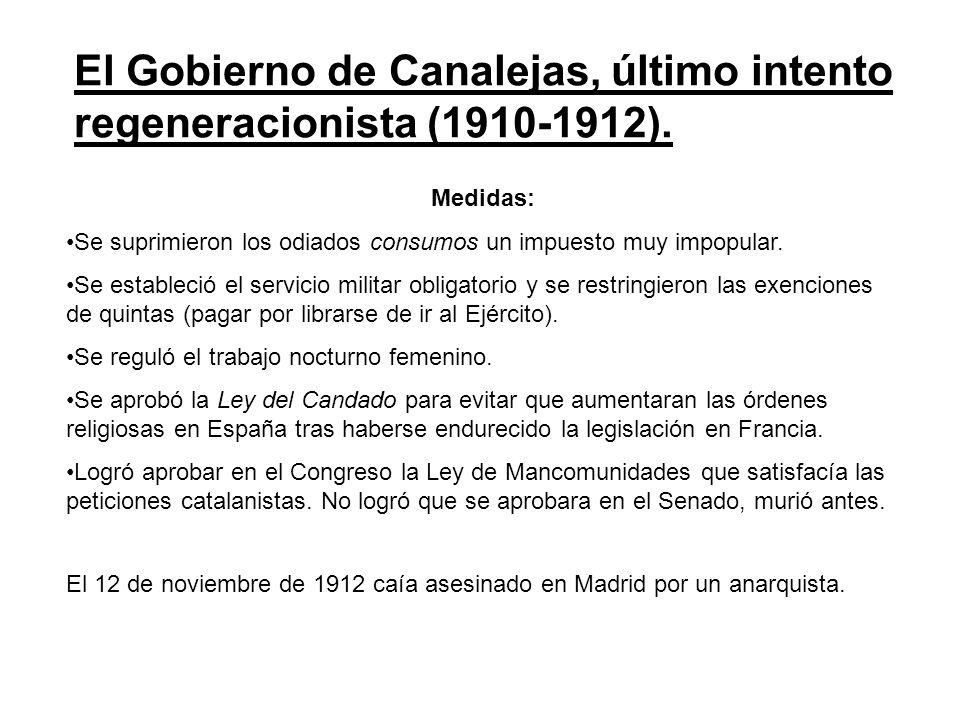 El Gobierno de Canalejas, último intento regeneracionista (1910-1912).