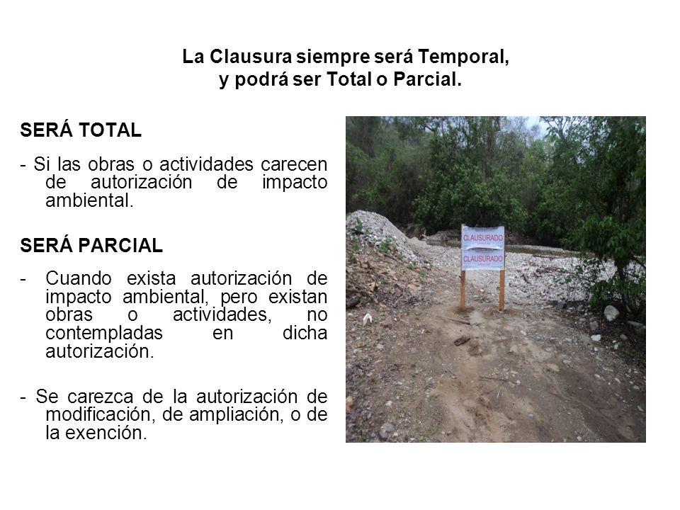 La Clausura siempre será Temporal, y podrá ser Total o Parcial.