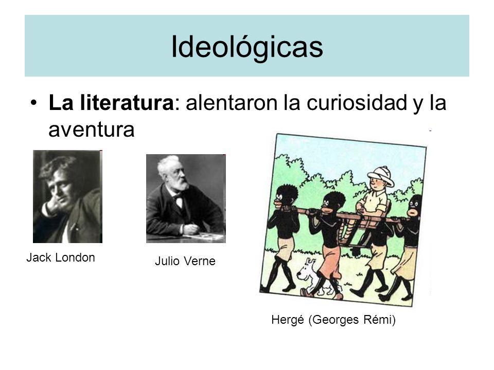 Ideológicas La literatura: alentaron la curiosidad y la aventura
