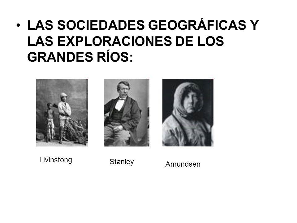 LAS SOCIEDADES GEOGRÁFICAS Y LAS EXPLORACIONES DE LOS GRANDES RÍOS: