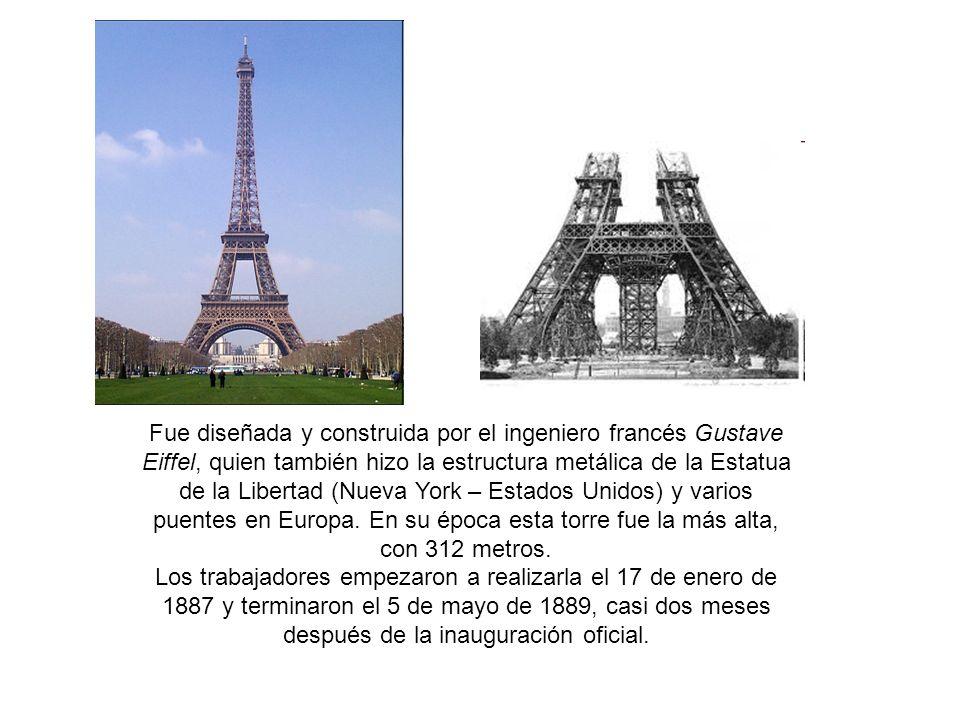 Fue diseñada y construida por el ingeniero francés Gustave Eiffel, quien también hizo la estructura metálica de la Estatua de la Libertad (Nueva York – Estados Unidos) y varios puentes en Europa. En su época esta torre fue la más alta, con 312 metros.