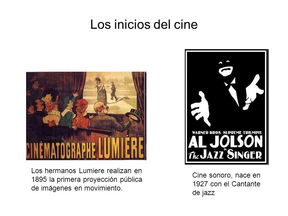 Los inicios del cine Los hermanos Lumiere realizan en 1895 la primera proyección pública de imágenes en movimiento.