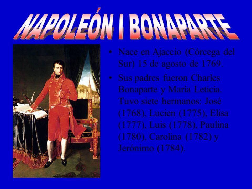 Nace en Ajaccio (Córcega del Sur) 15 de agosto de 1769.