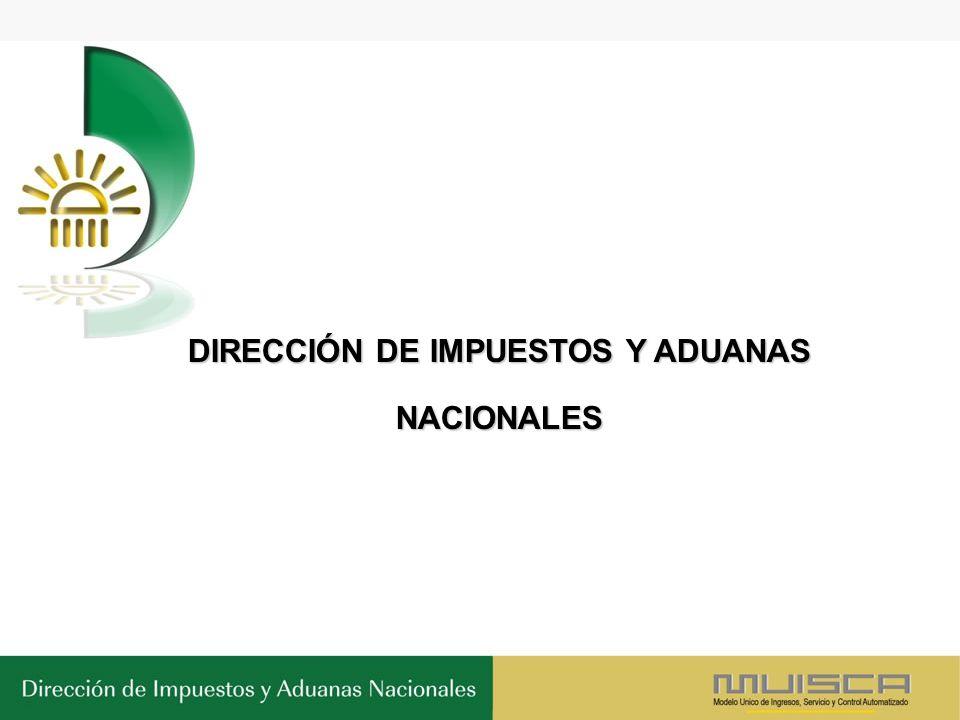 DIRECCIÓN DE IMPUESTOS Y ADUANAS NACIONALES