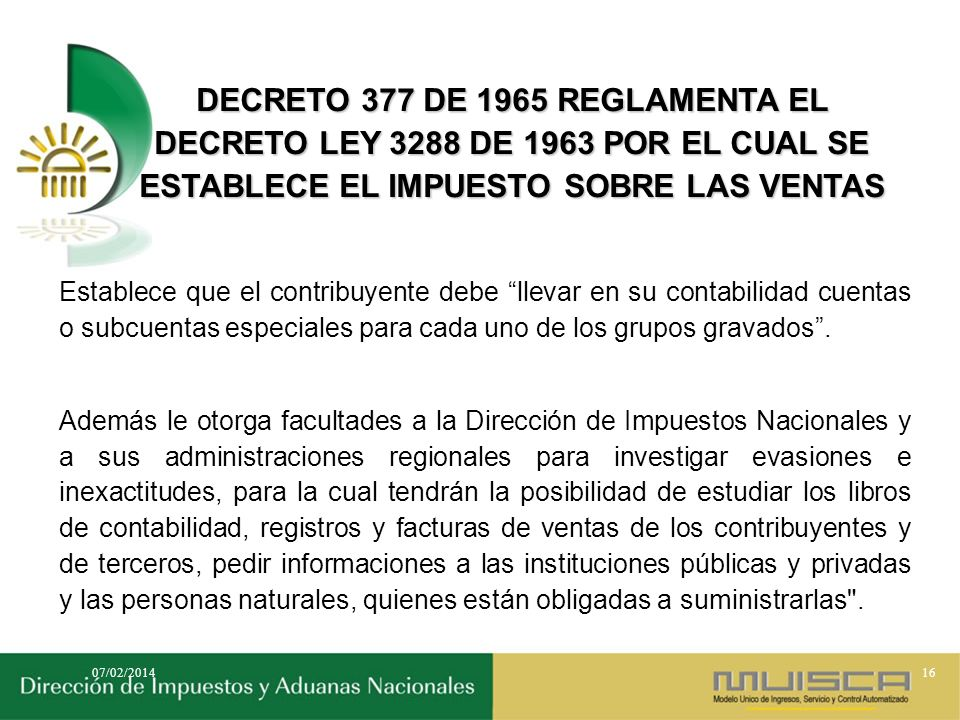 DECRETO 377 DE 1965 REGLAMENTA EL DECRETO LEY 3288 DE 1963 POR EL CUAL SE ESTABLECE EL IMPUESTO SOBRE LAS VENTAS