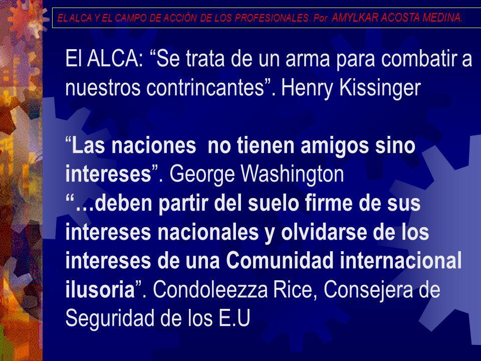 Las naciones no tienen amigos sino intereses . George Washington