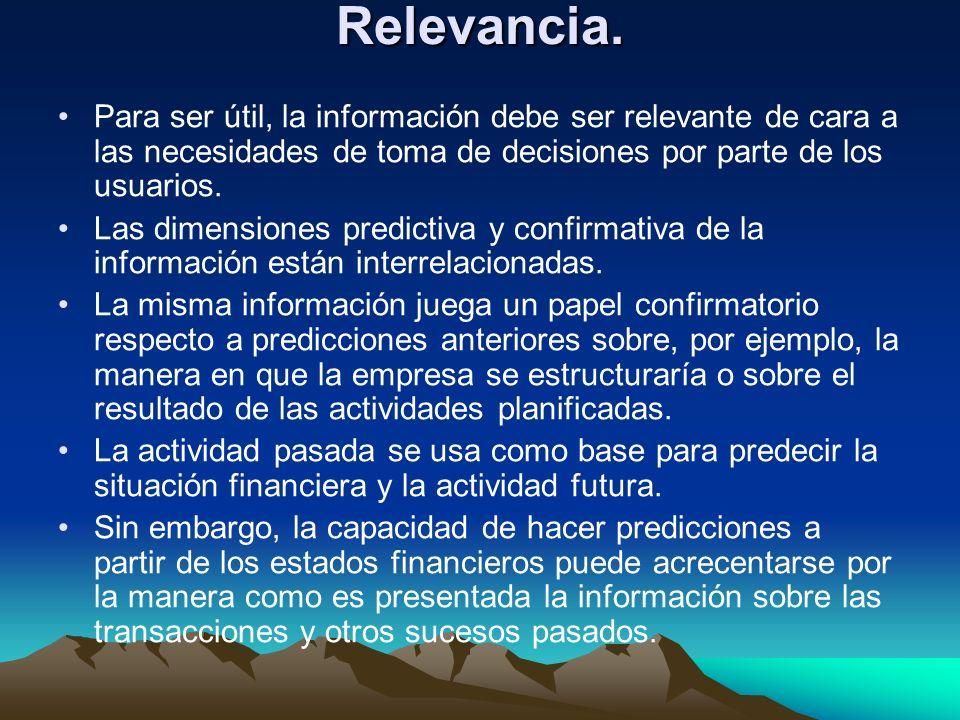 Relevancia. Para ser útil, la información debe ser relevante de cara a las necesidades de toma de decisiones por parte de los usuarios.