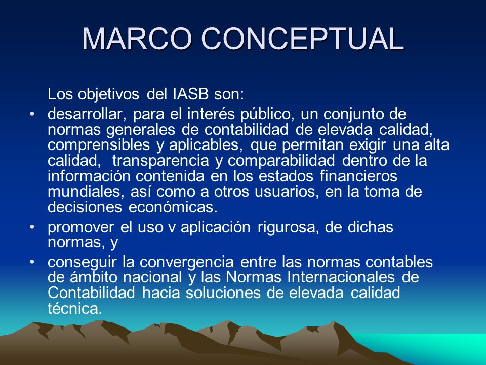 MARCO CONCEPTUAL Los objetivos del IASB son:
