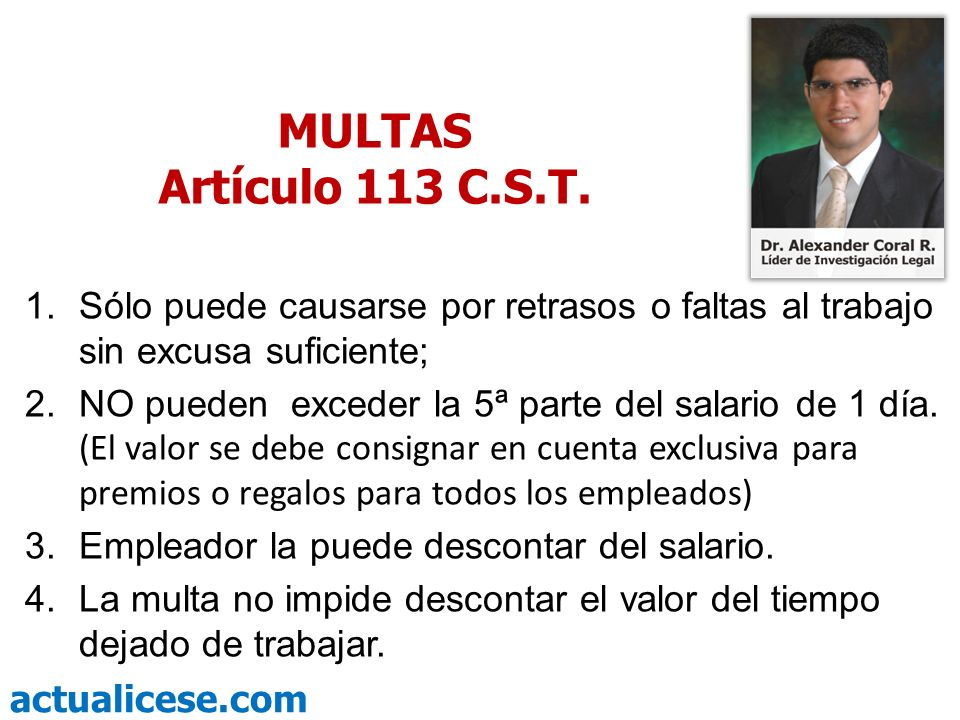 MULTAS Artículo 113 C.S.T. Sólo puede causarse por retrasos o faltas al trabajo sin excusa suficiente;