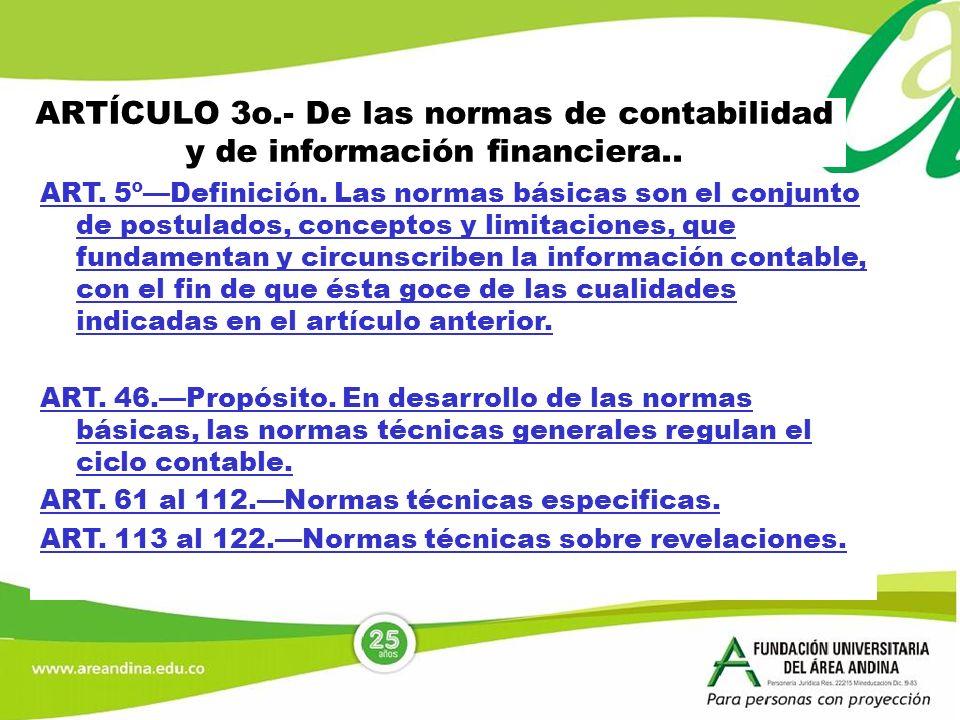 ARTÍCULO 3o.- De las normas de contabilidad y de información financiera..