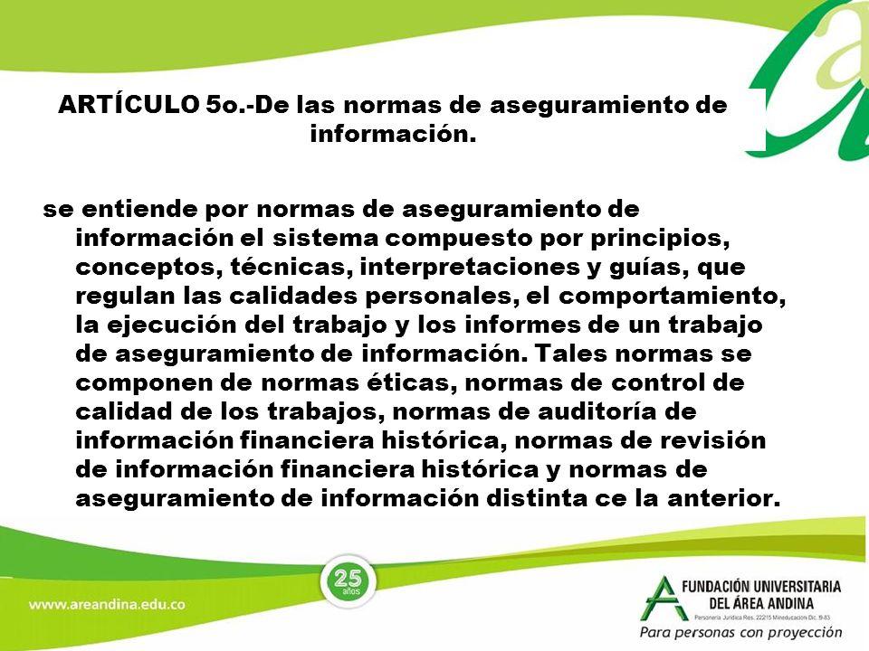 ARTÍCULO 5o.-De las normas de aseguramiento de información.
