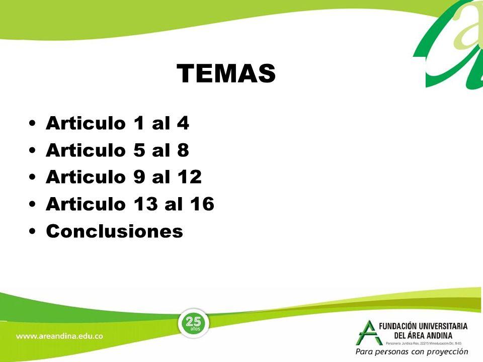 TEMAS Articulo 1 al 4 Articulo 5 al 8 Articulo 9 al 12