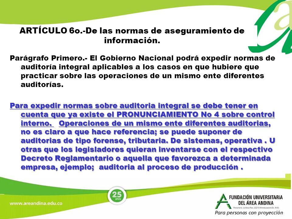 ARTÍCULO 6o.-De las normas de aseguramiento de información.