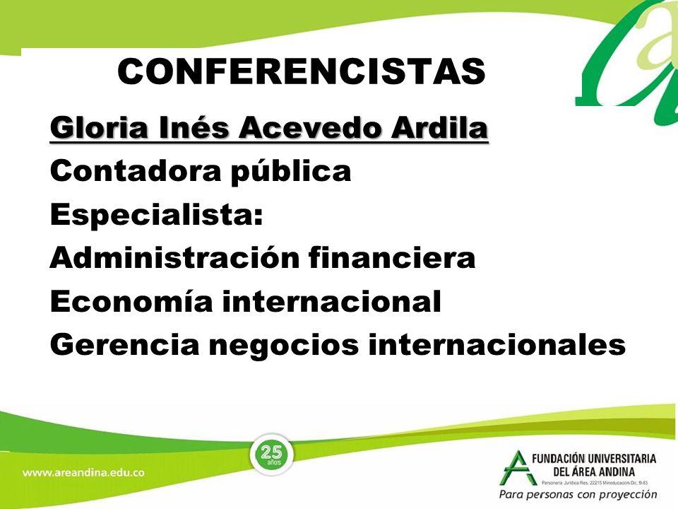 CONFERENCISTAS Gloria Inés Acevedo Ardila Contadora pública
