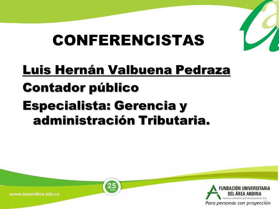 CONFERENCISTAS Luis Hernán Valbuena Pedraza Contador público