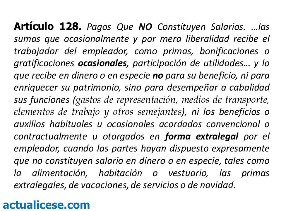 Artículo 128. Pagos Que NO Constituyen Salarios