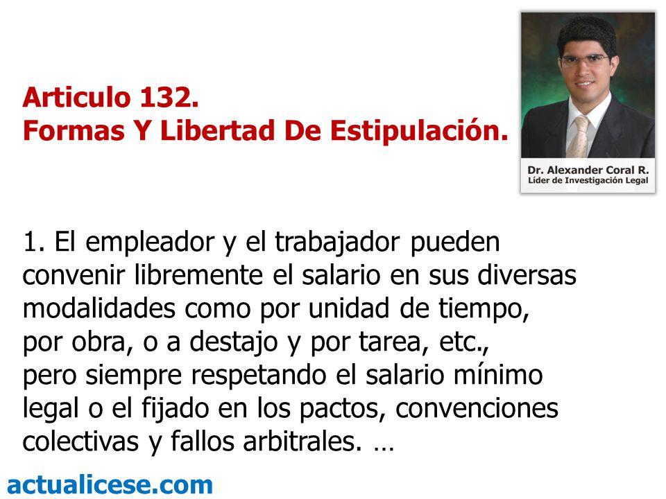 Articulo 132. Formas Y Libertad De Estipulación.