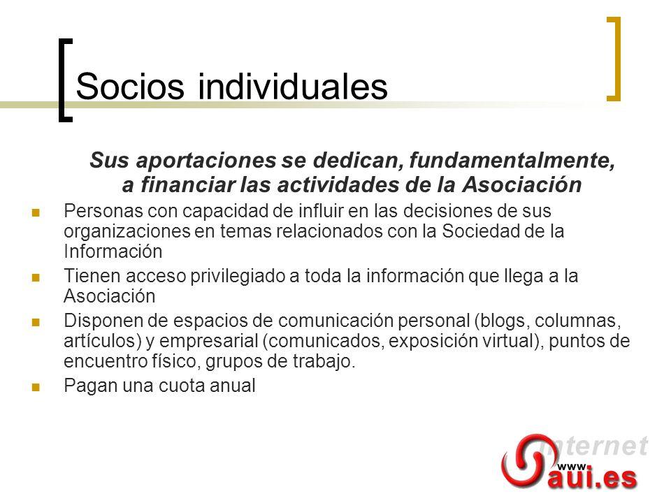 Socios individuales Sus aportaciones se dedican, fundamentalmente, a financiar las actividades de la Asociación.
