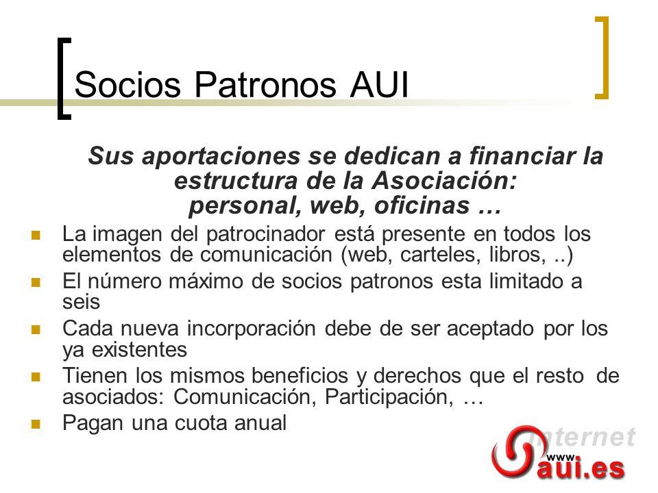 Socios Patronos AUI Sus aportaciones se dedican a financiar la estructura de la Asociación: personal, web, oficinas …