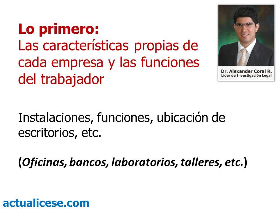 Lo primero: Las características propias de cada empresa y las funciones del trabajador. Instalaciones, funciones, ubicación de escritorios, etc.