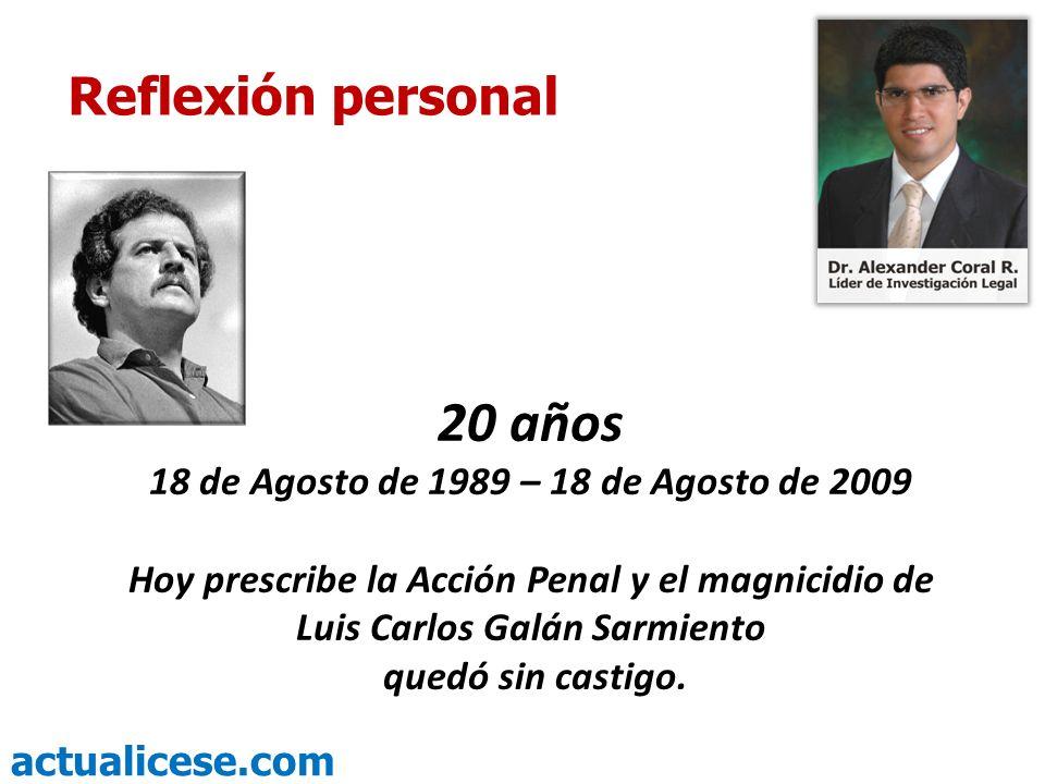 20 años Reflexión personal 18 de Agosto de 1989 – 18 de Agosto de 2009