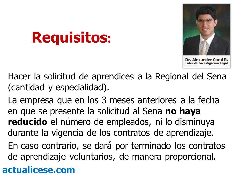 Requisitos: Hacer la solicitud de aprendices a la Regional del Sena (cantidad y especialidad).