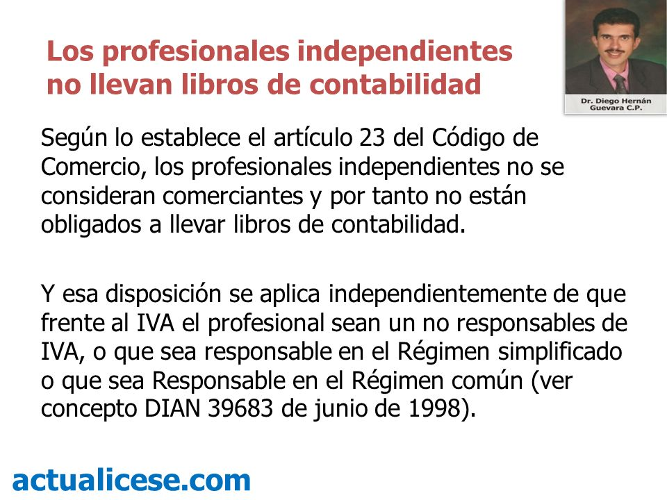 Los profesionales independientes no llevan libros de contabilidad