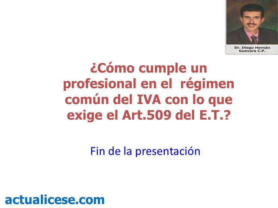 ¿Cómo cumple un profesional en el régimen común del IVA con lo que exige el Art.509 del E.T.