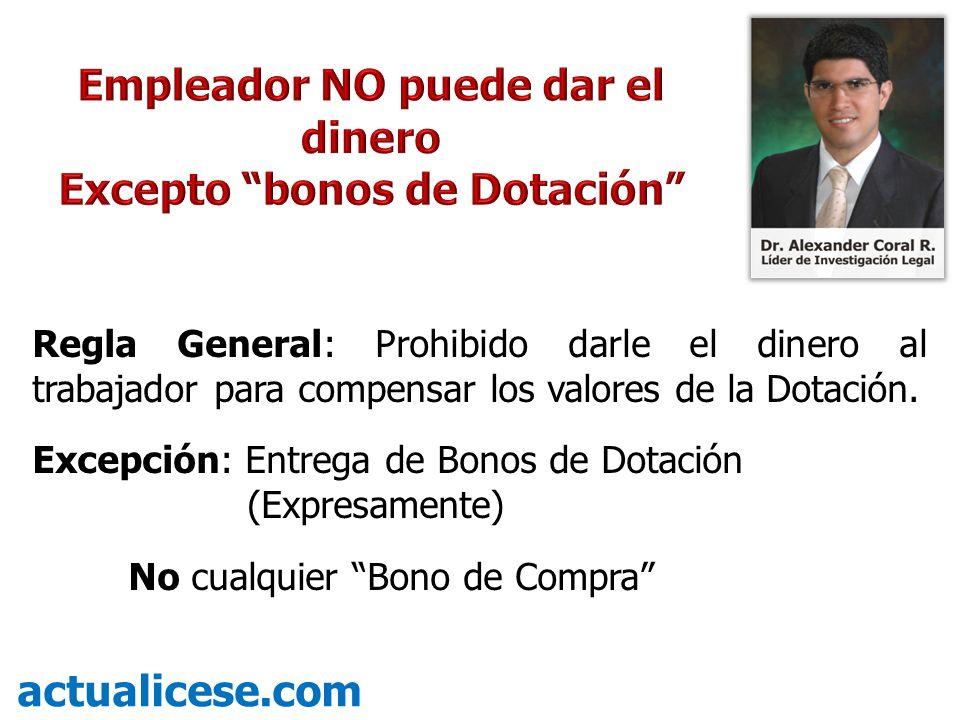 Empleador NO puede dar el dinero Excepto bonos de Dotación