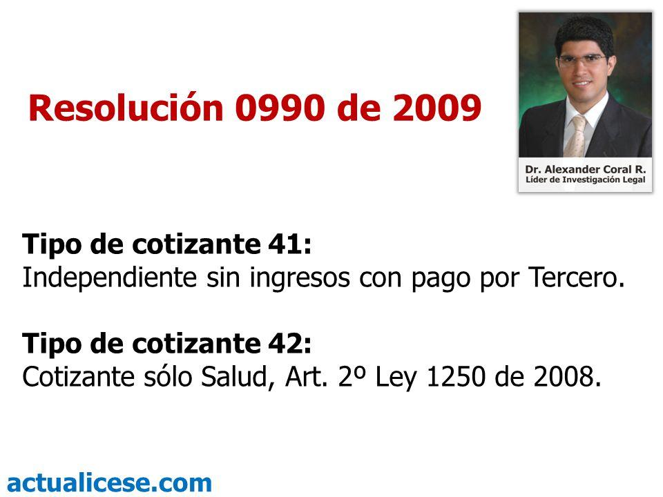 Resolución 0990 de 2009 Tipo de cotizante 41: