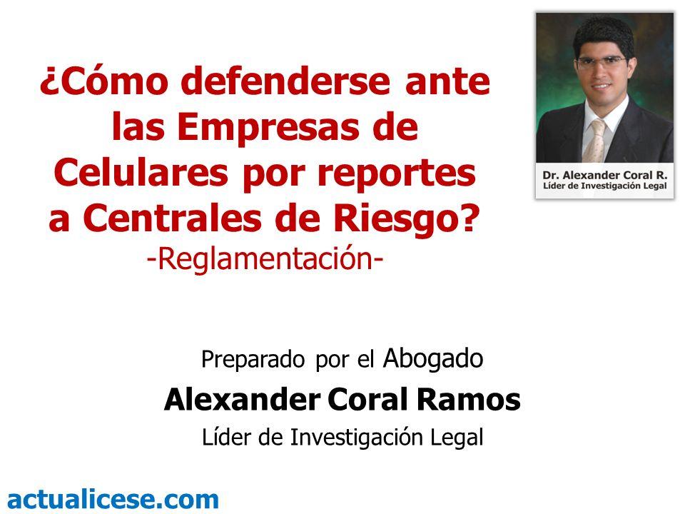 ¿Cómo defenderse ante las Empresas de Celulares por reportes a Centrales de Riesgo