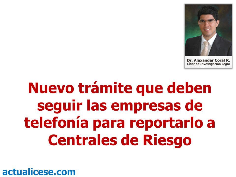 Nuevo trámite que deben seguir las empresas de telefonía para reportarlo a Centrales de Riesgo
