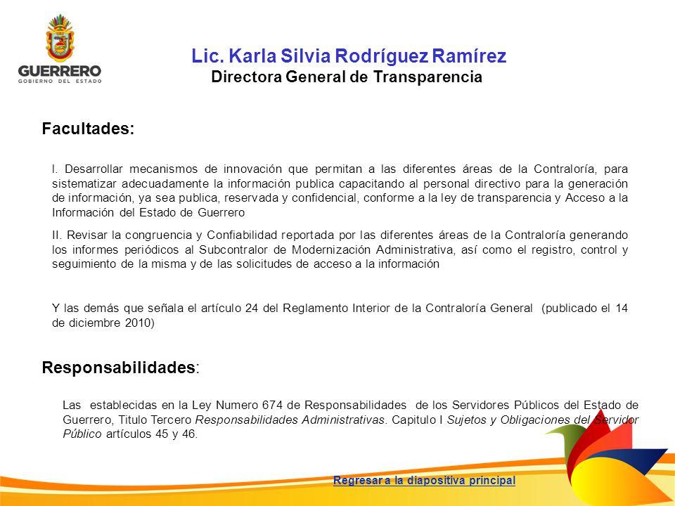 Lic. Karla Silvia Rodríguez Ramírez Directora General de Transparencia