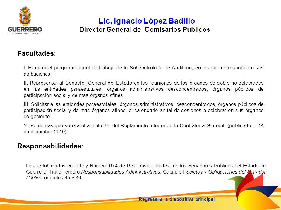 Lic. Ignacio López Badillo Director General de Comisarios Públicos