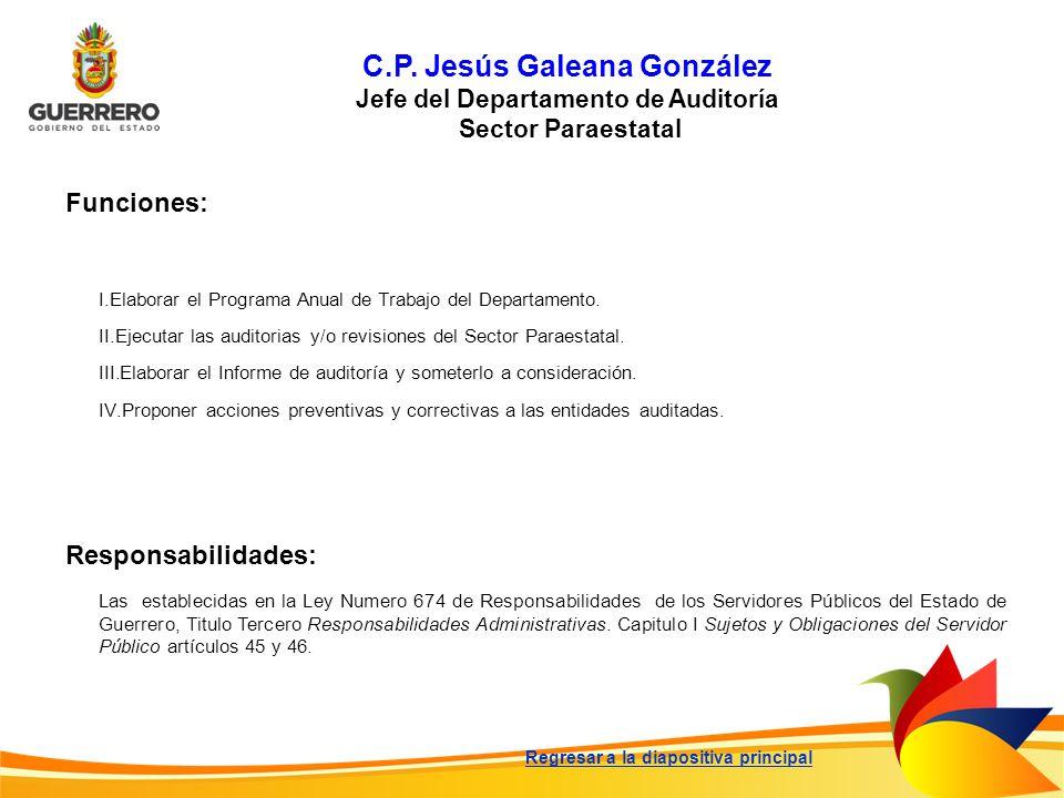 C.P. Jesús Galeana González Jefe del Departamento de Auditoría