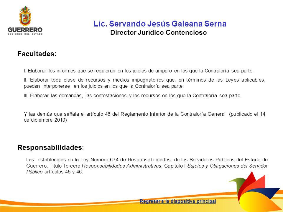 Lic. Servando Jesús Galeana Serna Director Jurídico Contencioso