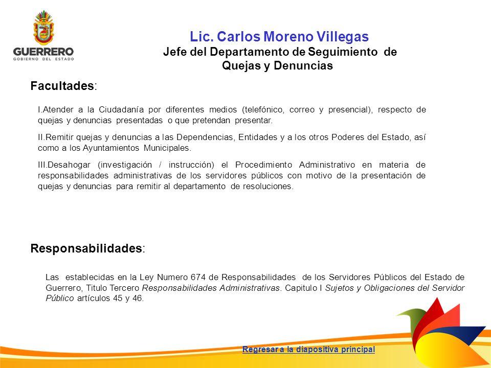 Lic. Carlos Moreno Villegas Jefe del Departamento de Seguimiento de
