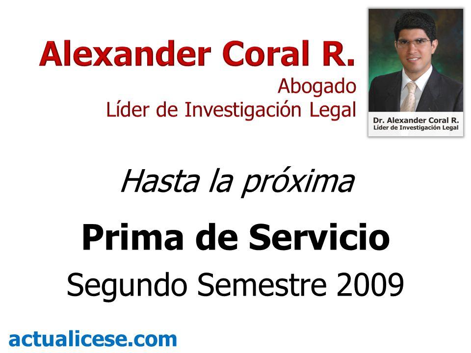 Hasta la próxima Prima de Servicio Segundo Semestre 2009
