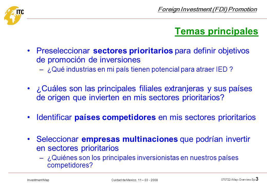 Temas principales Preseleccionar sectores prioritarios para definir objetivos de promoción de inversiones.