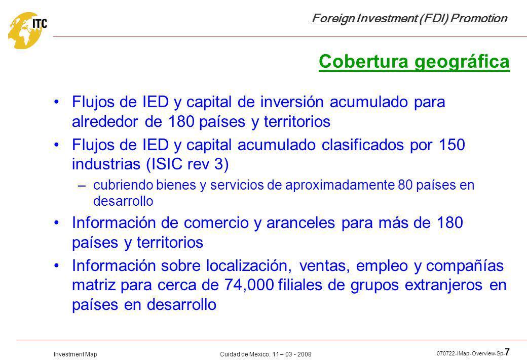 Cobertura geográfica Flujos de IED y capital de inversión acumulado para alrededor de 180 países y territorios.