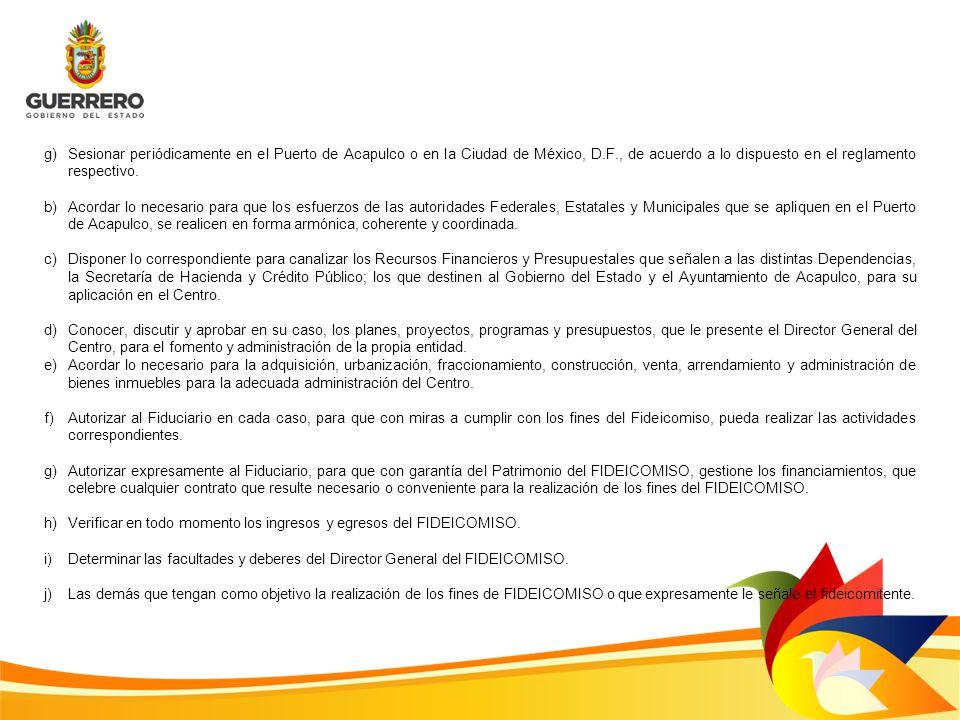 Sesionar periódicamente en el Puerto de Acapulco o en la Ciudad de México, D.F., de acuerdo a lo dispuesto en el reglamento respectivo.