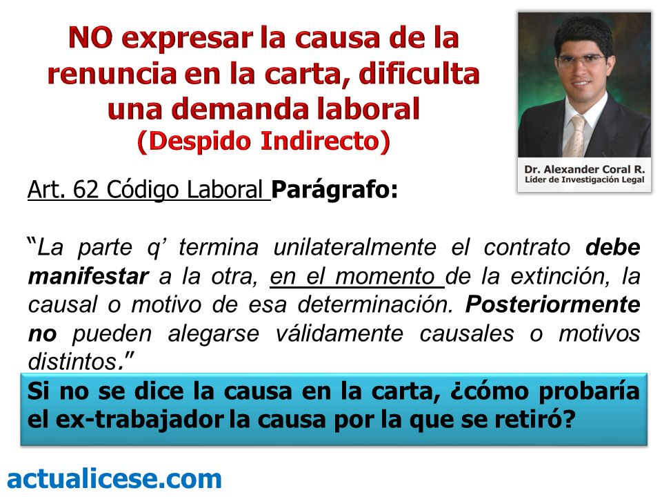 NO expresar la causa de la renuncia en la carta, dificulta una demanda laboral