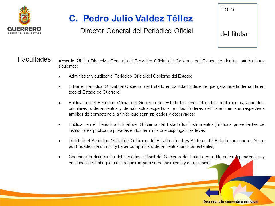 C. Pedro Julio Valdez Téllez