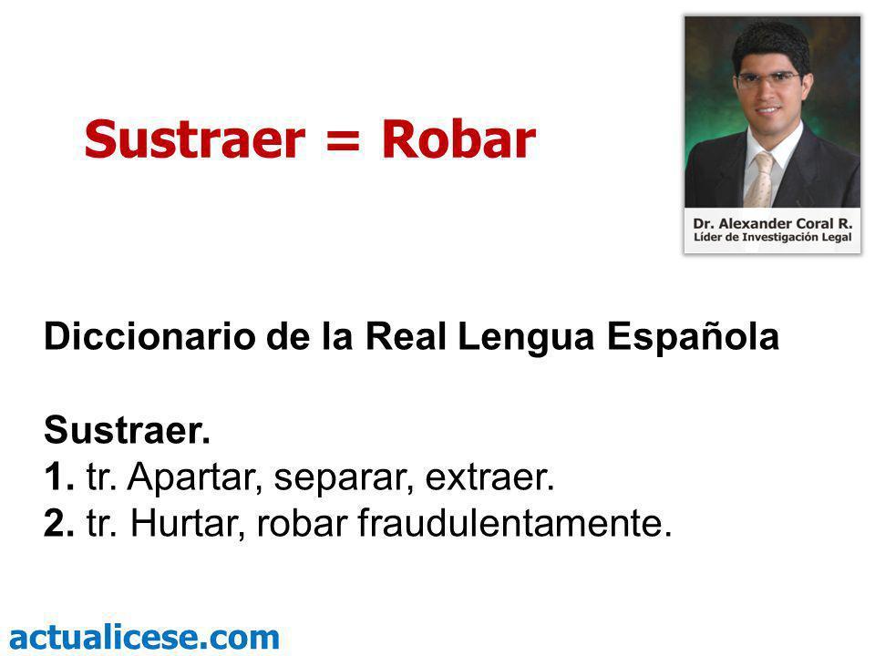 Sustraer = Robar Diccionario de la Real Lengua Española
