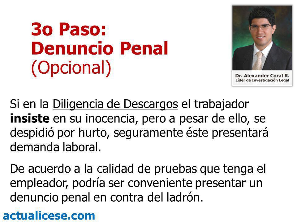 3o Paso: Denuncio Penal (Opcional)