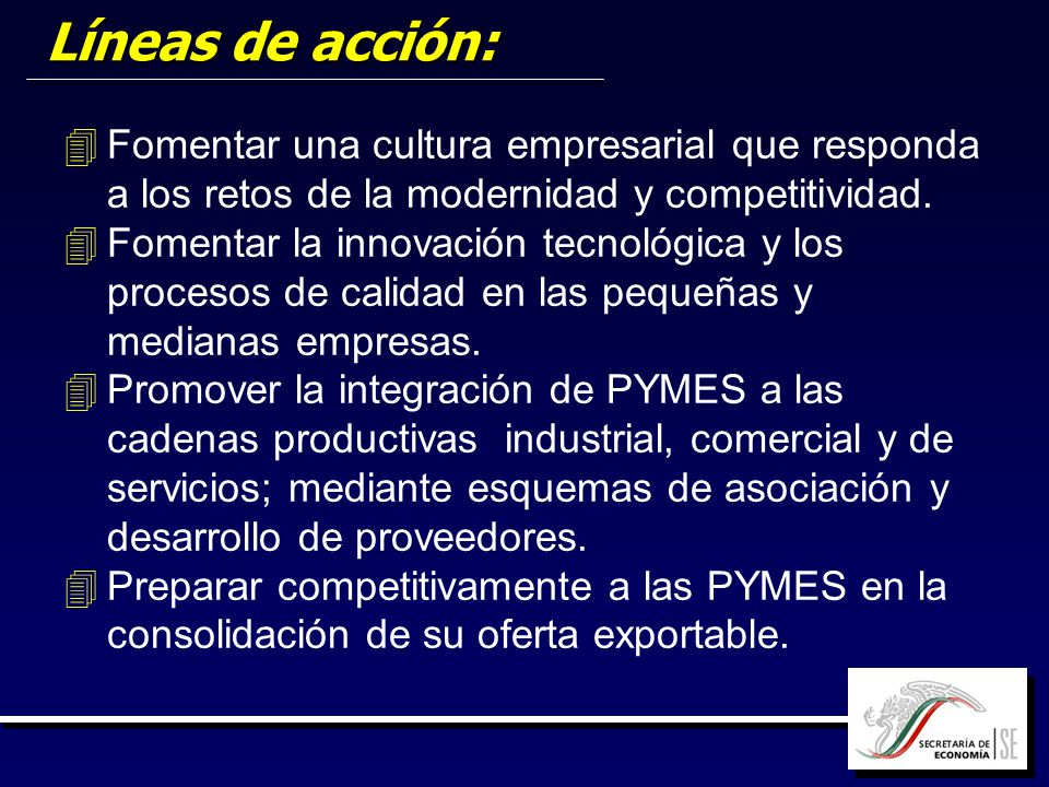 Líneas de acción: Fomentar una cultura empresarial que responda a los retos de la modernidad y competitividad.
