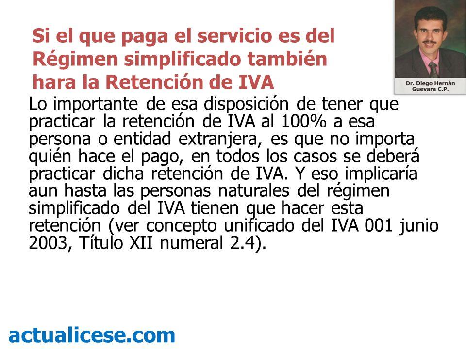 Si el que paga el servicio es del Régimen simplificado también hara la Retención de IVA
