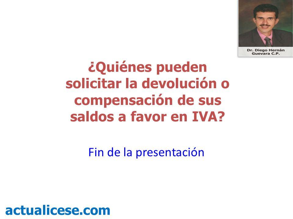 ¿Quiénes pueden solicitar la devolución o compensación de sus saldos a favor en IVA